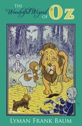The Wonderful Wizard of Oz - The Oz Books #1 ebook by Lyman Frank Baum