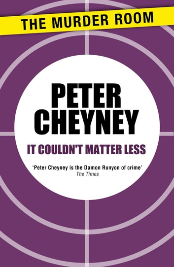 It Couldn't Matter Less ebook by Peter Cheyney