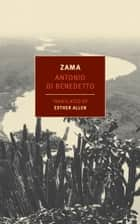 Zama ebook by Antonio Di Benedetto, Esther Allen, Esther Allen