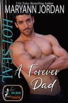 Hot SEAL/ A Forever Dad - SEALs in Paradise Holiday Edition ebook by Maryann Jordan