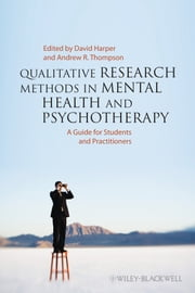 Qualitative Research Methods in Mental Health and Psychotherapy - A Guide for Students and Practitioners ebook by David Harper,Andrew R. Thompson