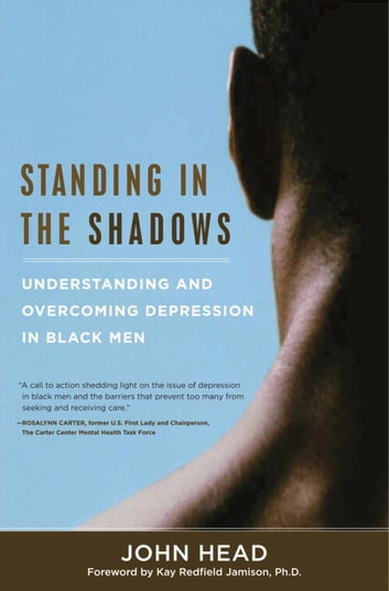 Standing In the Shadows - Understanding and Overcoming Depression in Black Men ebook by John Head