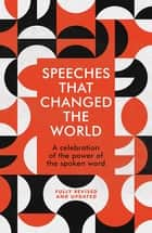 Speeches That Changed the World ebook by Quercus