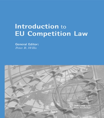 Introduction to EU Competition Law ebook by Peter Willis