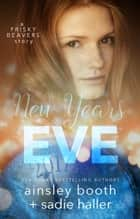 New Years Eve ebook by Ainsley Booth, Sadie Haller