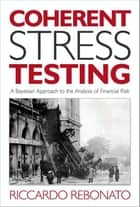Coherent Stress Testing ebook by Riccardo Rebonato