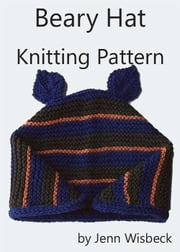 Beary Hat Knitting Pattern ebook by Jenn Wisbeck