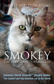 Smokey The Very Loud Purring Cat ebook by Smokey, Ruth Adams