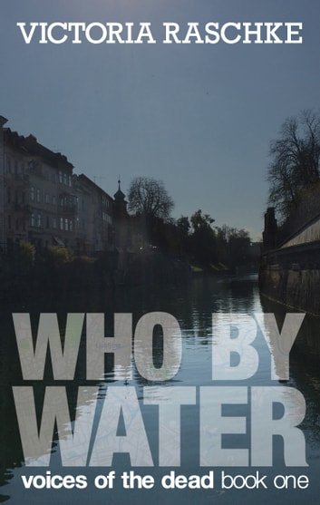 Who By Water ebook by Victoria Raschke