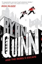 Ryan Quinn and the Rebel's Escape ebook by Ron McGee, Chris Samnee