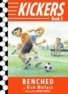 Kickers #3: Benched eBook by Rich Wallace, Jimmy Holder