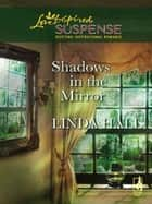 Shadows In The Mirror ebook by Linda Hall