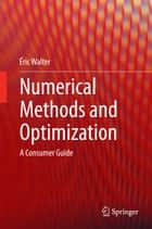 Numerical Methods and Optimization ebook by Éric Walter