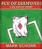 Ace of Diamonds ebook by Mark Schorr