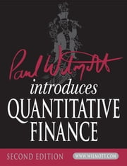 Paul Wilmott Introduces Quantitative Finance ebook by Paul Wilmott