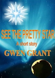 See The Pretty Star ebook by Gwen Grant
