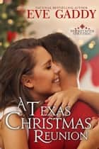 A Texas Christmas Reunion ebook by Eve Gaddy