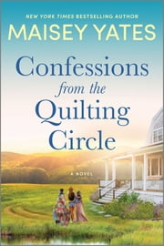 Confessions from the Quilting Circle - A Novel ebook by Maisey Yates