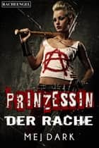 Prinzessin der Rache - Racheengel ebook by Mej Dark