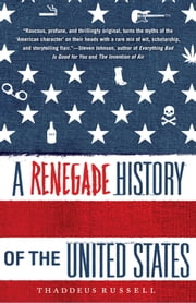 A Renegade History of the United States ebook by Thaddeus Russell