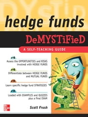 Hedge Funds Demystified ebook by Frush, Scott