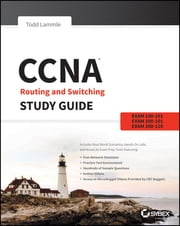 CCNA Routing and Switching Study Guide - Exams 100-101, 200-101, and 200-120 ebook by Todd Lammle