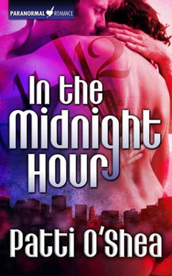 In the Midnight Hour - Paranormal Romance ebook by Patti O'Shea