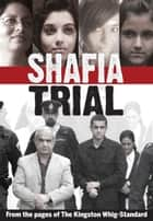 Shafia Trial ebook by The Kingston Whig-Standard