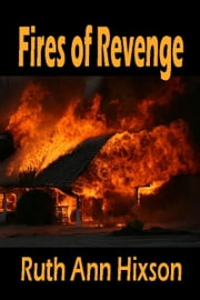 Fires of Revenge ebook by Ruth Ann Hixson
