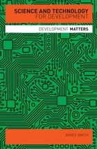 Science and Technology for Development ebook by Professor James Smith