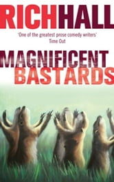 Magnificent Bastards ebook by Rich Hall