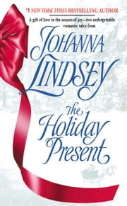 The Holiday Present ebook by Johanna Lindsey