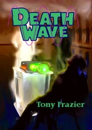 Death Wave ebook by Tony Frazier