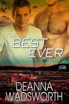 The Best Ever ebook by Deanna Wadsworth