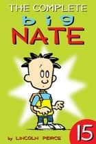 The Complete Big Nate: #15 ebook by Lincoln Peirce