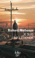 Je suis une légende ebook by Richard Matheson, Nathalie Serval
