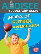¡Hora de fútbol americano! (Football Time!) ebook by Brendan Flynn
