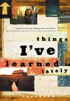 Things I've Learned Lately ebook by Danae Jacobson