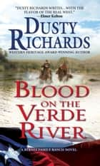 Blood on the Verde River ebook by Dusty Richards
