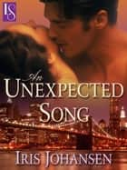 An Unexpected Song ebook by Iris Johansen