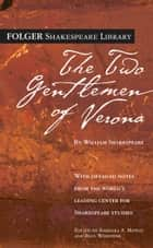 The Two Gentlemen of Verona ebook by William Shakespeare,Dr. Barbara A. Mowat,Paul Werstine, Ph.D.