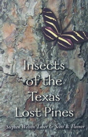 Insects of the Texas Lost Pines ebook by Taber, Stephen Welton