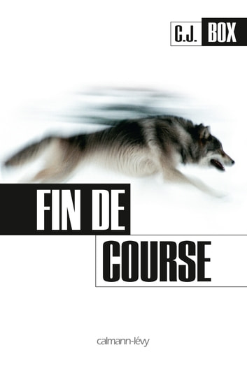 Fin de course ebook by C.J. Box