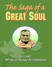 The Saga of a Great Soul: Life and Work of Swami Shivananda ebook by Swami Vividishananda
