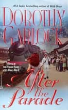 After the Parade ebook by Dorothy Garlock