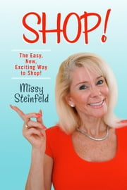 Shop! - How to Shop the Fun Way! ebook by Missy Steinfeld