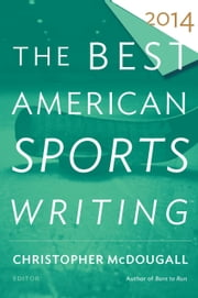 The Best American Sports Writing 2014 ebook by