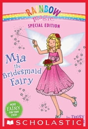 Rainbow Magic Special Edition: Mia the Bridesmaid Fairy ebook by Daisy Meadows