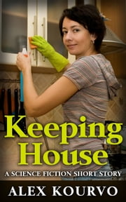 Keeping House ebook by Alex Kourvo
