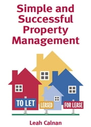 Simple and Successful Property Management ebook by Leah Calnan